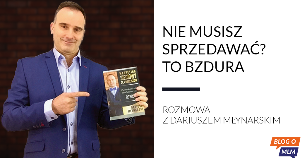 Dariusz Młynarski - Blog o MLM, marketing sieciowy, multilevel marketing, network marketing, marketing wielopoziomowy
