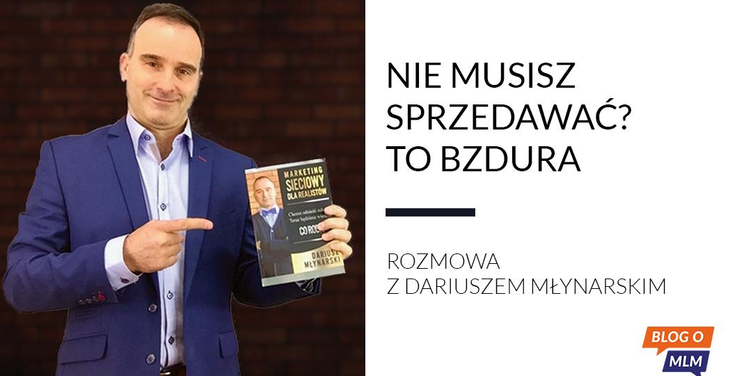 Dariusz Młynarski - Blog o MLM, marketing sieciowy, multilevel marketing, network marketing, marketing wielopoziomowy