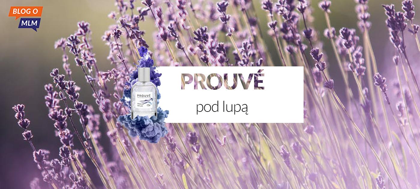 Prouve - Blog o MLM - Katarzyna Trawińska - perfumy - marketing sieciowy