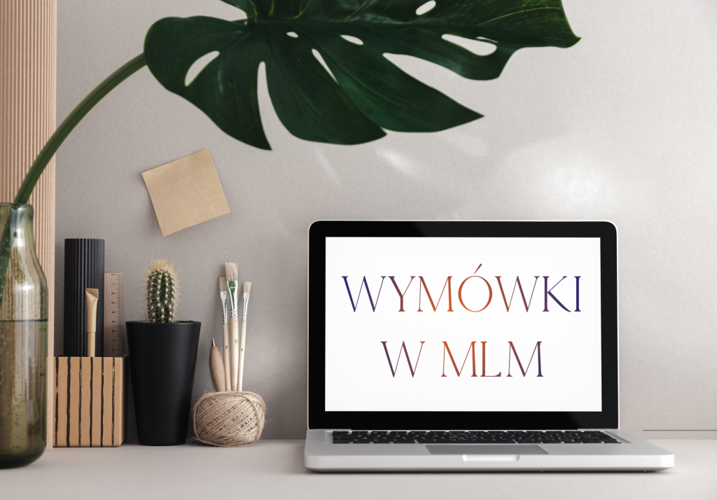 Wymówki w MLM - Blog o MLM, marketing sieciowy, network marketing
