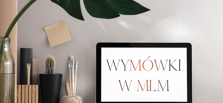 Wymówki w MLM - Blog o MLM, marketing sieciowy, network marketing